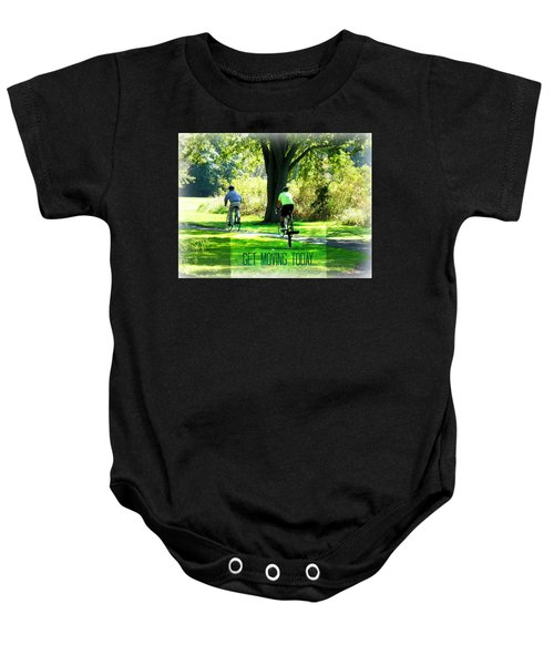 Get Moving Inspirational Baby Onesie