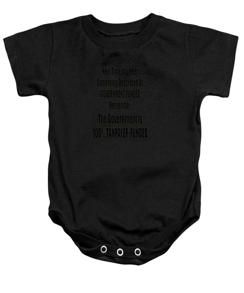 Government Is Taxpayer Funded Baby Onesie