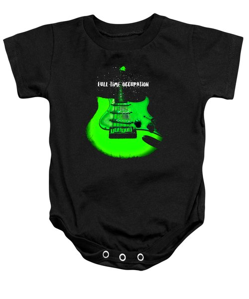 Baby Onesie featuring the photograph Green Guitar Full Time Occupation by Guitar Wacky