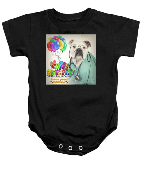Happy Birthday From Your Dogtor Baby Onesie