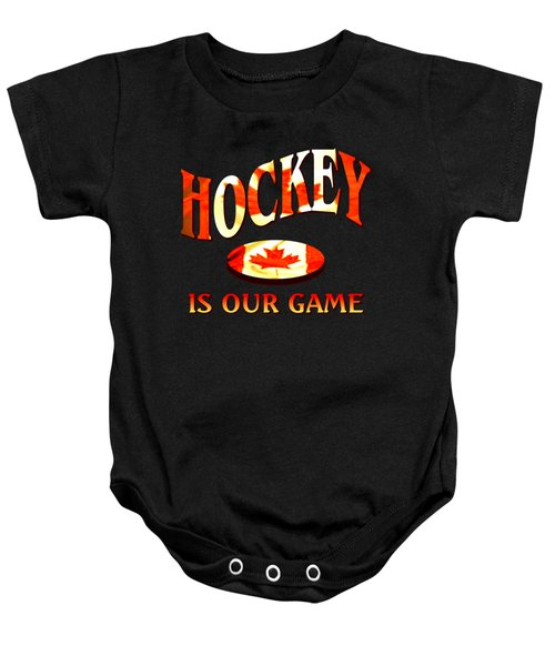Hockey Is Our Game - Canadian Icehockey Tshirt Baby Onesie by Art America Gallery Peter Potter