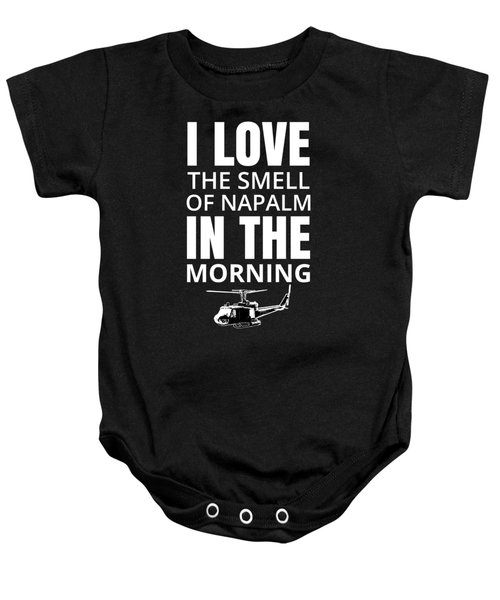 I Love The Smell Of Napalm In The Morning Baby Onesie