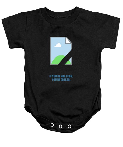 If You're Not Open, You're Closed Corporate Start-up Quotes Poster Baby Onesie