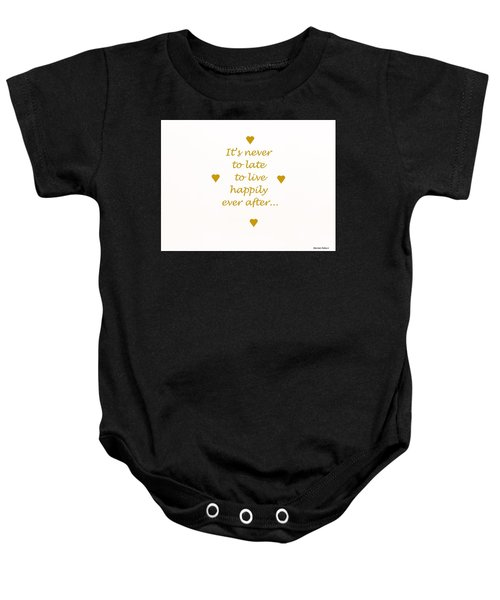 It's Never To Late... Baby Onesie