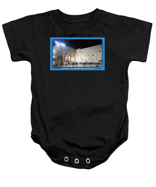 Jerusalem Western Wall - Our Heritage Now And Forever Baby Onesie