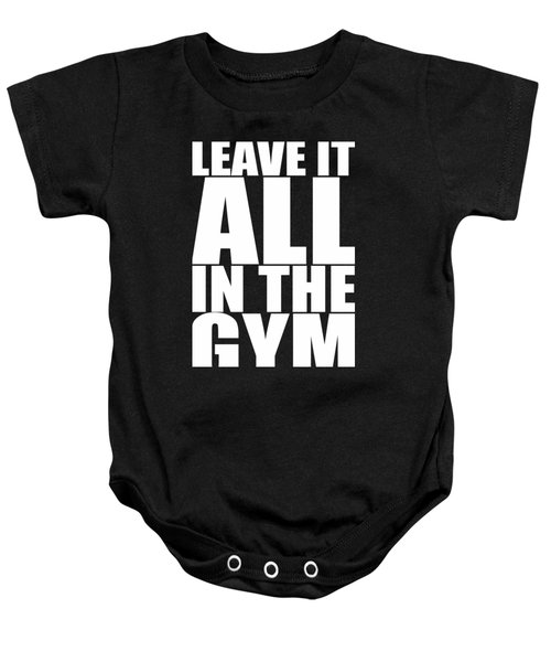 Leave It All In The Gym Inspirational Quotes Poster Baby Onesie
