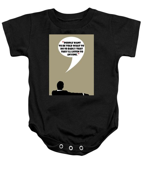 Listen To Anyone - Mad Men Poster Don Draper Quote Baby Onesie