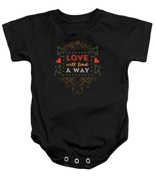 Love Will Find A Way Baby Onesie