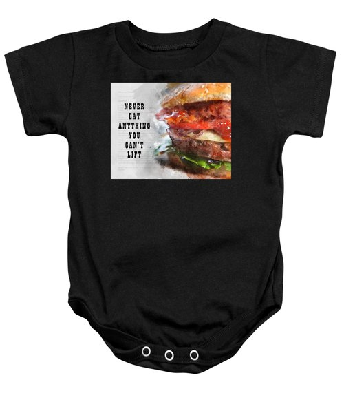 Never Eat Anything You Cant Lift Baby Onesie