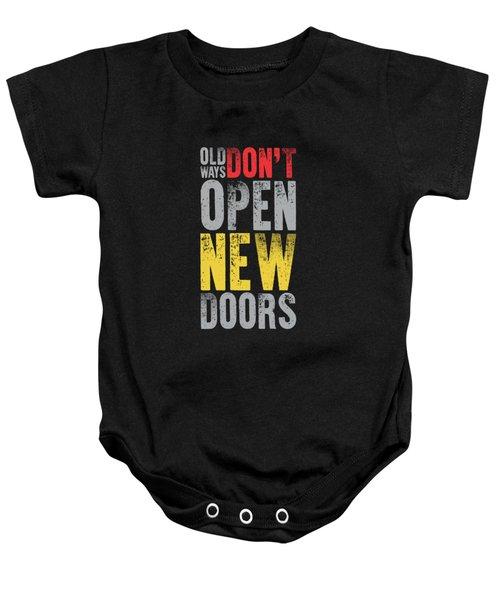 Old Ways Don't Open New Doors Gym Quotes Poster Baby Onesie
