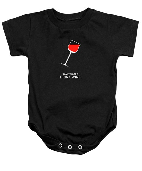 Save Water Drink Wine Baby Onesie