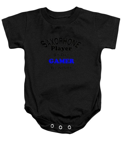 Saxophone Player By Day Gamer By Night 5622.02 Baby Onesie