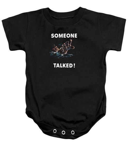 Someone Talked -- Ww2 Propaganda Baby Onesie