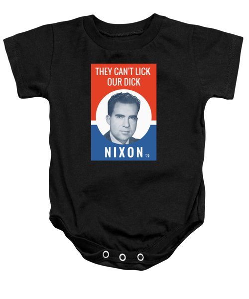 They Can't Lick Our Dick - Nixon '72 Election Poster Baby Onesie