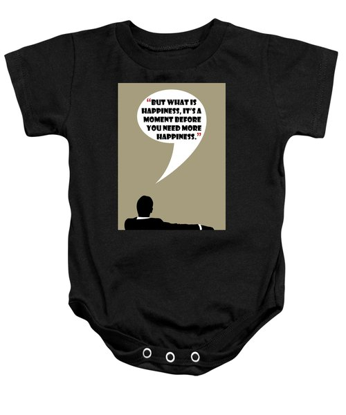 What Is Happiness - Mad Men Poster Don Draper Quote Baby Onesie