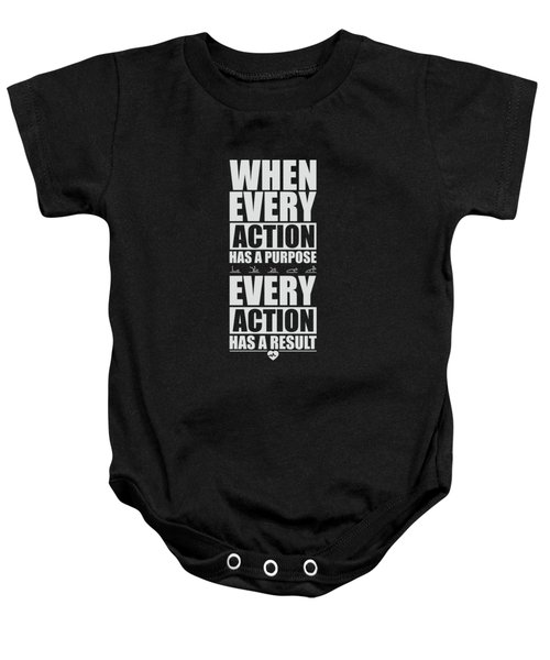 When Every Action Has A Purpose Every Action Has A Result Gym Motivational Quotes Baby Onesie