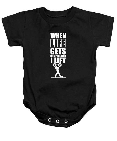 When Life Gets Complicated I Lift Gym Inspirational Quotes Poster Baby Onesie