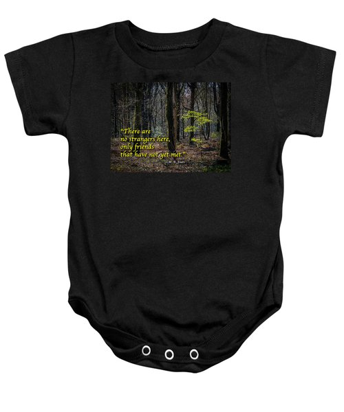 Baby Onesie featuring the photograph Yeats Quote-there Are No Strangers... by James Truett