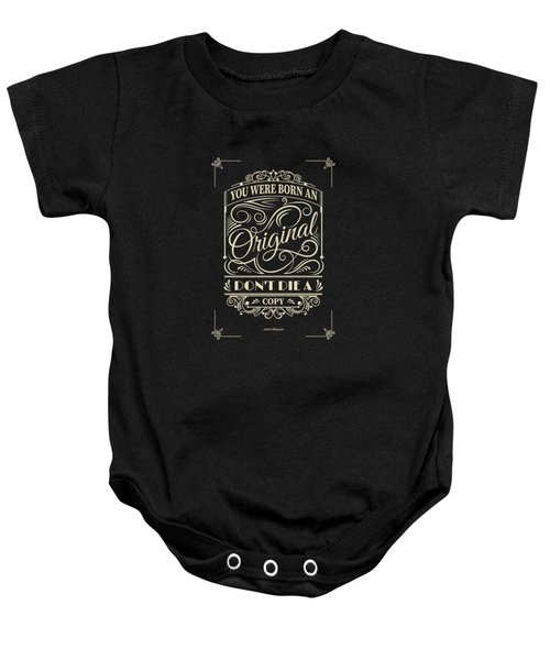 You Were Born An Original Motivational Quotes Poster Baby Onesie