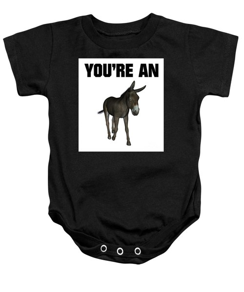 You're An Ass Baby Onesie by Esoterica Art Agency