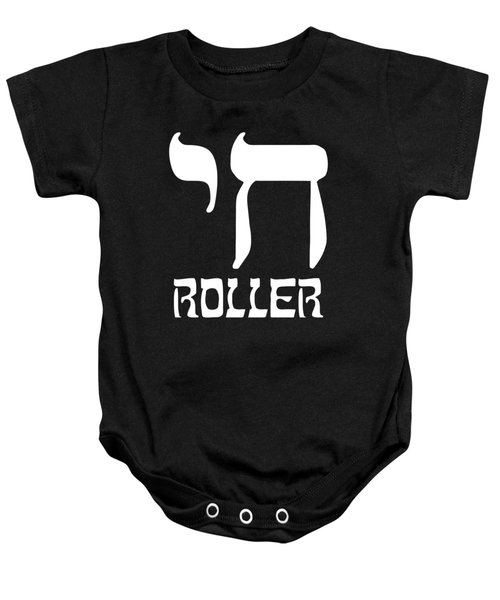 Baby Onesie featuring the digital art Chai Roller Funny Jewish High Roller by Flippin Sweet Gear