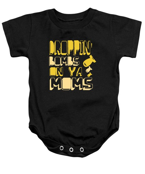 Droppin Bombs On Ya Moms Baby Onesie