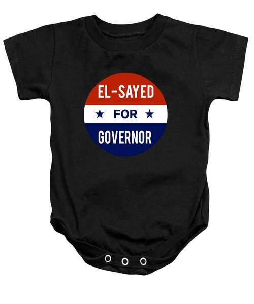 Baby Onesie featuring the digital art El Sayed For Governor 2018 by Flippin Sweet Gear