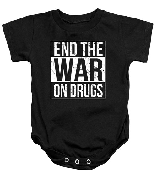 Baby Onesie featuring the digital art End The War On Drugs by Flippin Sweet Gear
