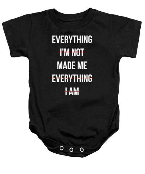 Baby Onesie featuring the digital art Everything Made Me by Flippin Sweet Gear