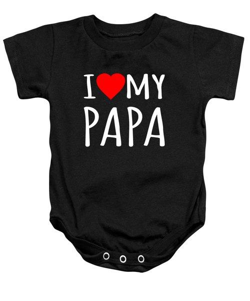 Baby Onesie featuring the digital art I Love My Papa by Flippin Sweet Gear
