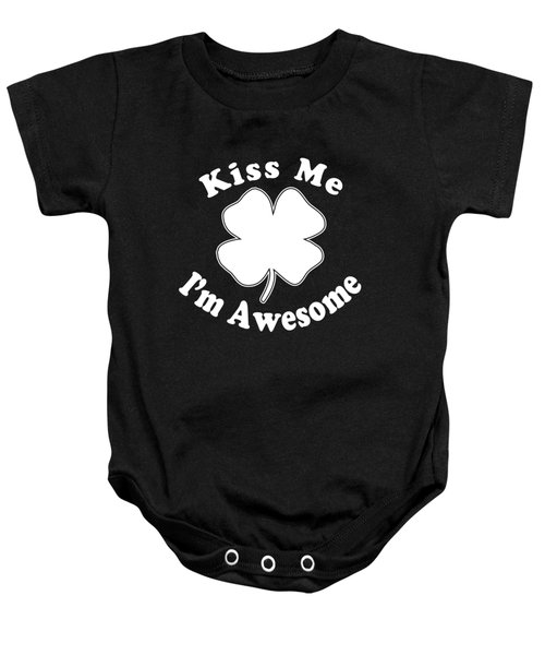 Kiss Me Im Awesome Baby Onesie