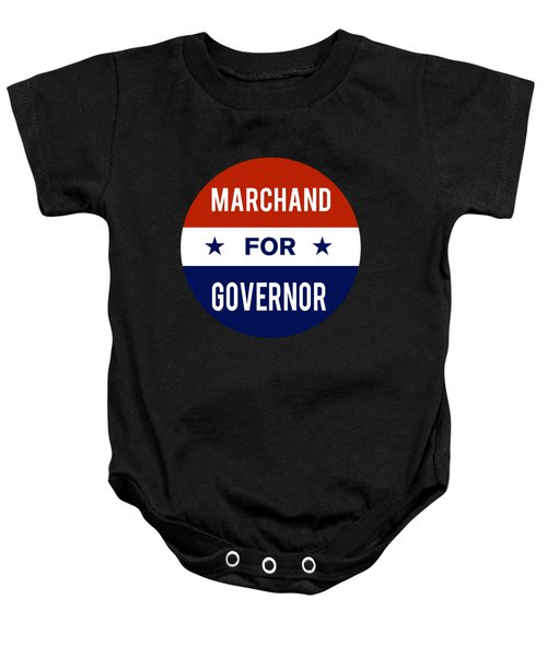 Marchand For Governor 2018 Baby Onesie