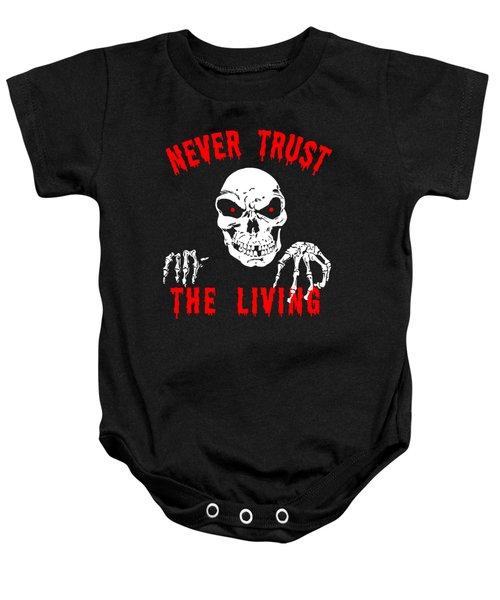 Never Trust The Living Halloween Baby Onesie