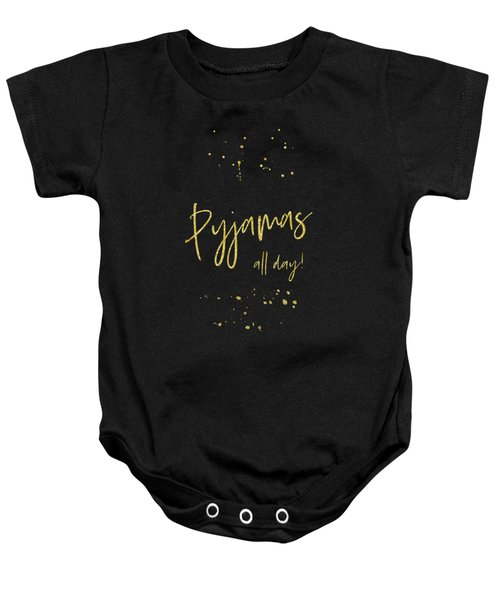 Text Art Gold Pyjamas All Day Baby Onesie