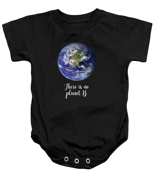 There Is No Planet B Baby Onesie
