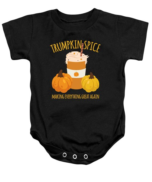 Trumpkin Spice Trump Thanksgiving Making Everything Great Again Baby Onesie