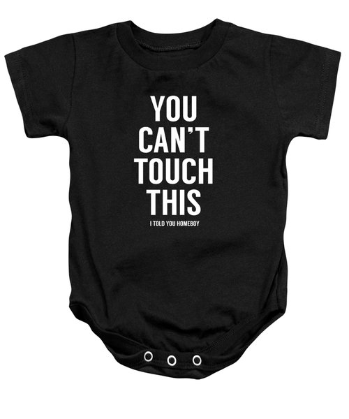 You Can't Touch This Baby Onesie