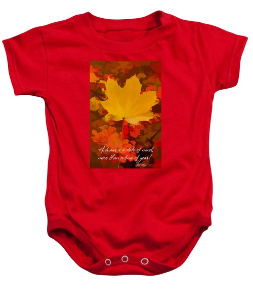Autumn Is A State Of Mind More Than A Time Of Year Baby Onesie