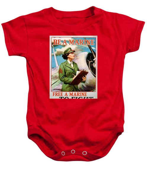 Be A Marine - Free A Marine To Fight Baby Onesie