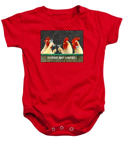 Cocked And Loaded... Baby Onesie by Will Bullas