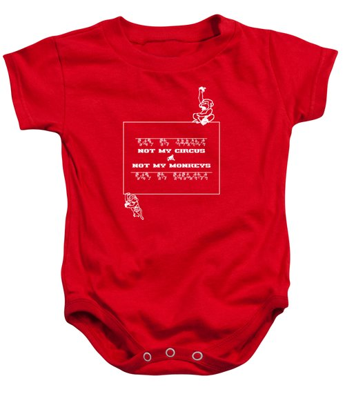 Not My Circus Not My Monkeys Baby Onesie