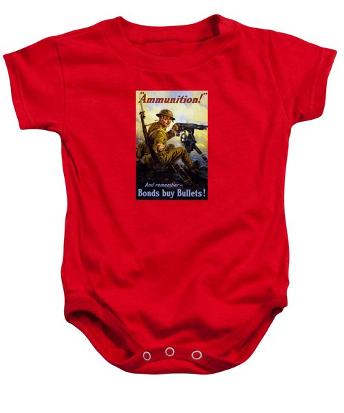 Ammunition  - Bonds Buy Bullets Baby Onesie