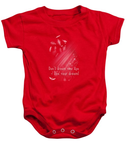 Don't Dream Your Life Baby Onesie