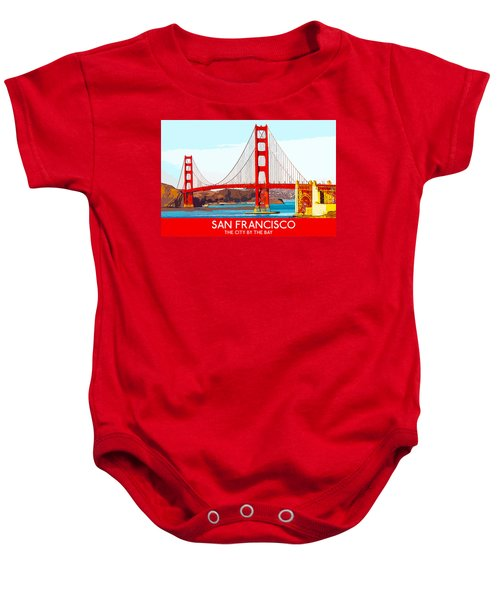 Golden Gate Bridge San Francisco The City By The Bay Baby Onesie