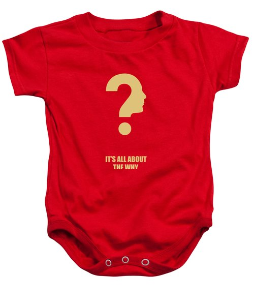 Its All About The Why Inspirational Quotes Poster Baby Onesie
