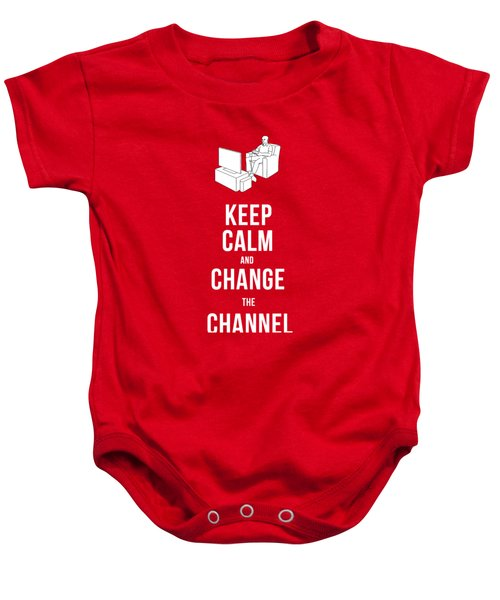 Keep Calm And Change The Channel Tee Baby Onesie by Edward Fielding