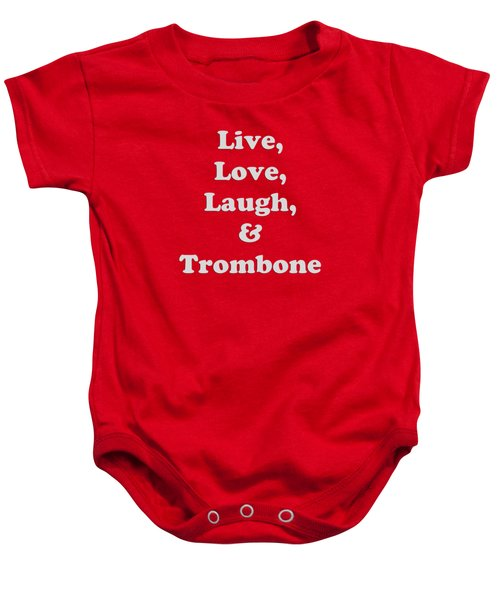 Live Love Laugh And Trombone 5607.02 Baby Onesie by M K  Miller