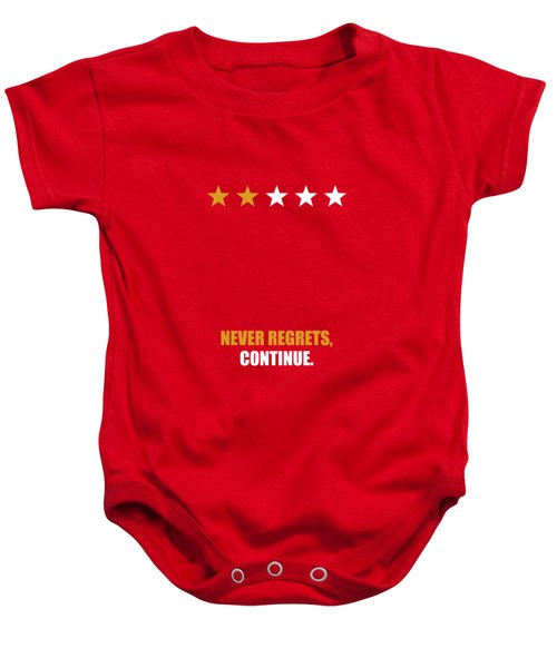 Never Regrets, Continue Motivational Quotes Poster Baby Onesie