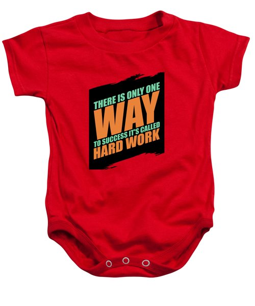 There Is Only One Way To Success Its Called Hard Work Gym Motivational Quotes Baby Onesie