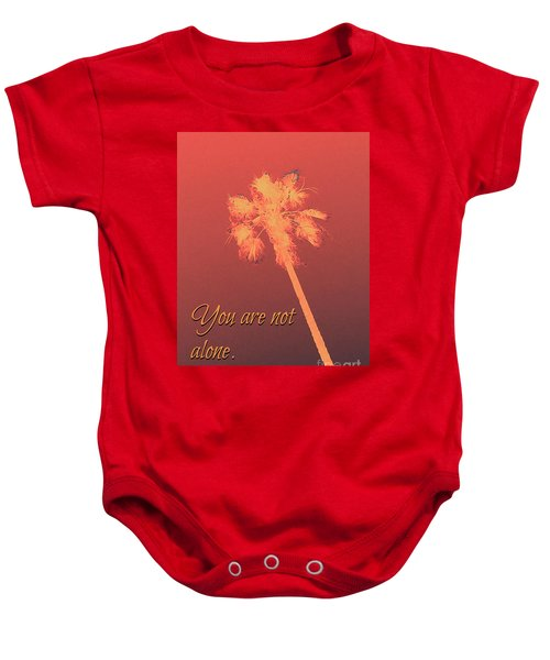 You Are Not Alone Baby Onesie